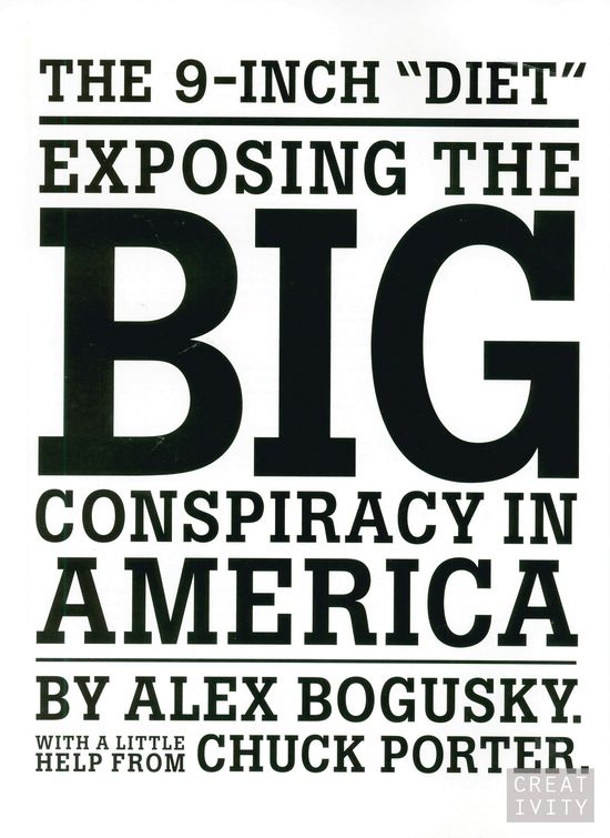 The 9-Inch Diet - Exposing the BIG Conspiracy in America - was the book at got Alex Bogusky in trouble with Burger King