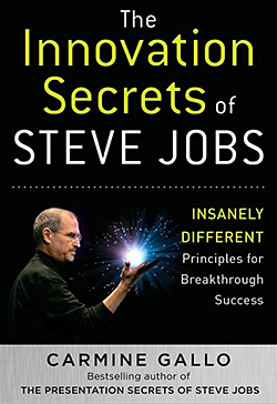 The Innovation Secrets of Steve Jobs by Carmine Gallo