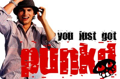 Ashton Kutcher was the schemer behind the hit You Just Got Punkd, one of my favs