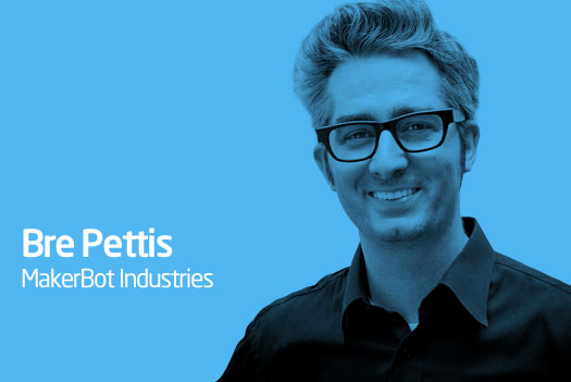 Bre Pettis Co-Founder and CEO of MakerBot Industries