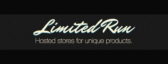Limited Run -- Hosted stores for unique products