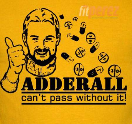 Adderall -- can't pass without it