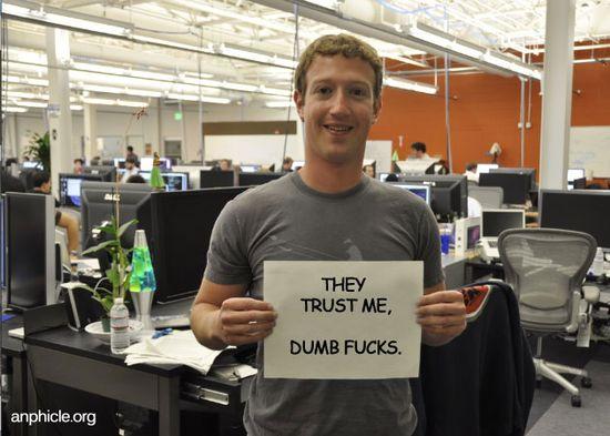 Mark Zuckerberg actually told a Harvard roommate, 'They trust me, dumb fucks'