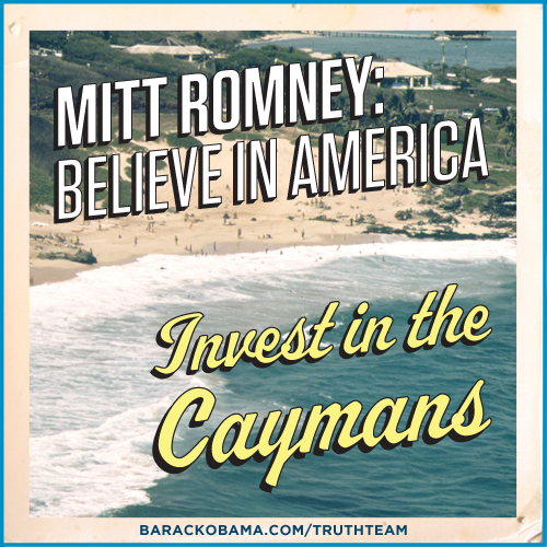 Mitt Romney says 'Believe in America,' but he 'Invests in the Caqyans'