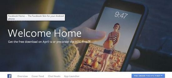 The Facebook Home skin for your Android will be available for dwnloading on April 12, 2013 or you can buy the HTC First smartphone and get it now (Click Image To View The Facebook Home page)