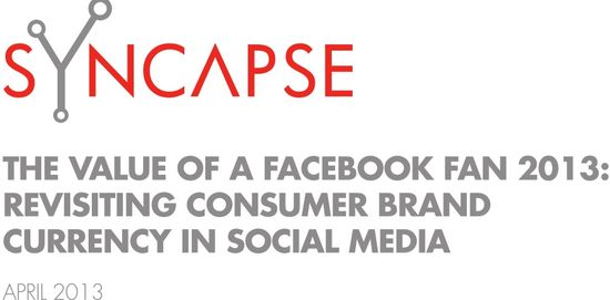 The Value of a Facebook Fan 2013 - Syncvapse - April 2013