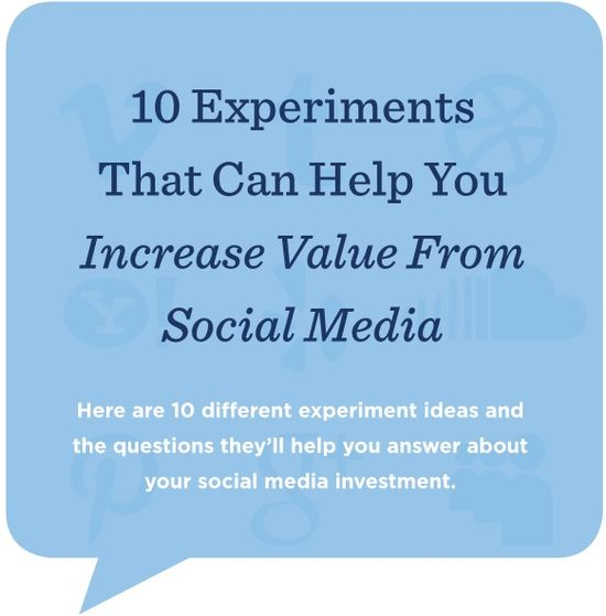 10 Experiments That Can Help You Increase Value From Social Media