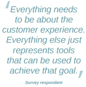 Everything has to be about the customer experience
