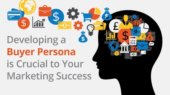 Developing buyer personas is critical to your marketing success