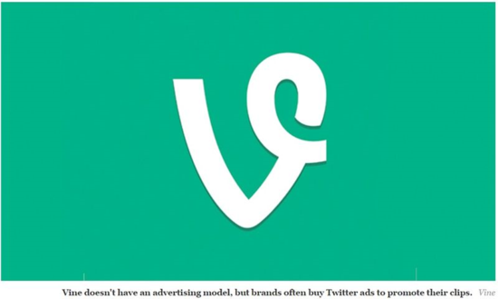 Vine doesnt have an advertising model, but brands often buy Twitter ads to promote their clips