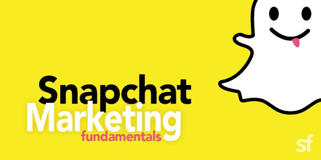 Snapchat Marketing Fundamentals