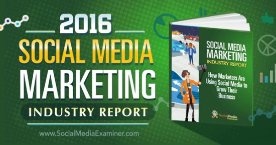 2016 Social Media Marketing Industry Report